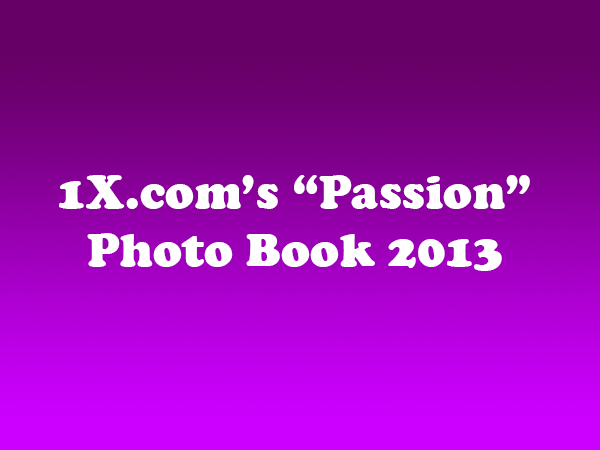 "1X.com's ""Passion"" Photo Book 2013"
