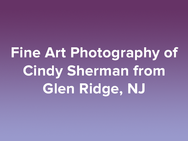 Fine Art Photography of Cindy Sherman from Glen Ridge, NJ