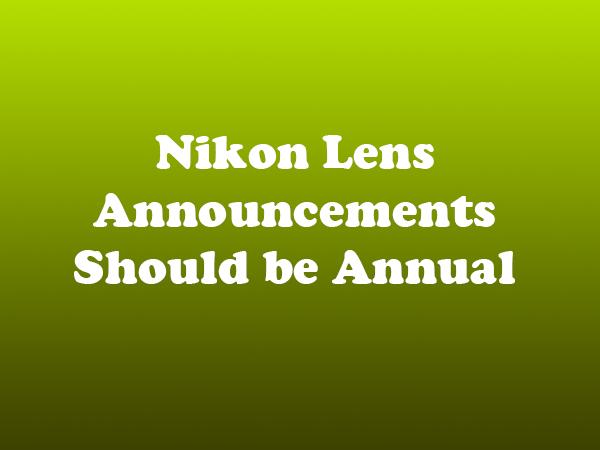 Nikon Lens Announcements Should be Annual