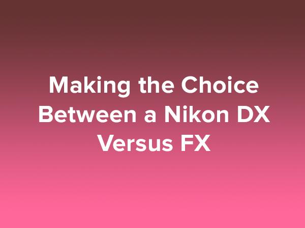 Nikon DX Versus FX