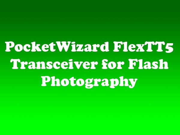 PocketWizard FlexTT5 Transceiver for Flash Photography